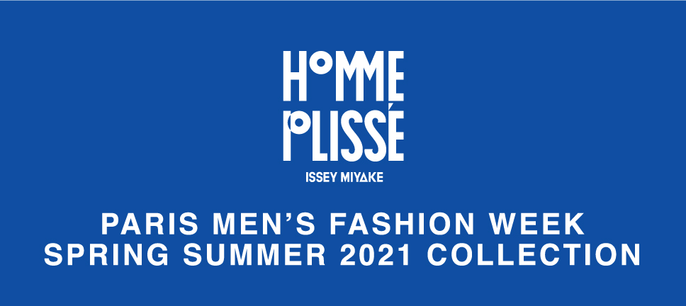 HOMME PLISSÉ ISSEY MIYAKE SPRING SUMMER 2021 COLLECTION