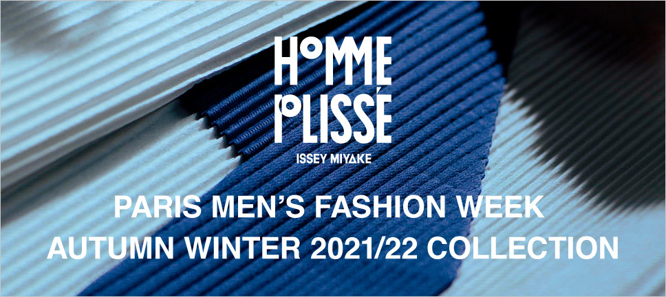 HOMME PLISSÉ ISSEY MIYAKE AUTUMN WINTER 2021/22 COLLECTION
